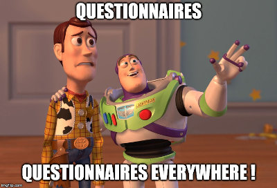 Questionnaires, questionnaires everywhere !